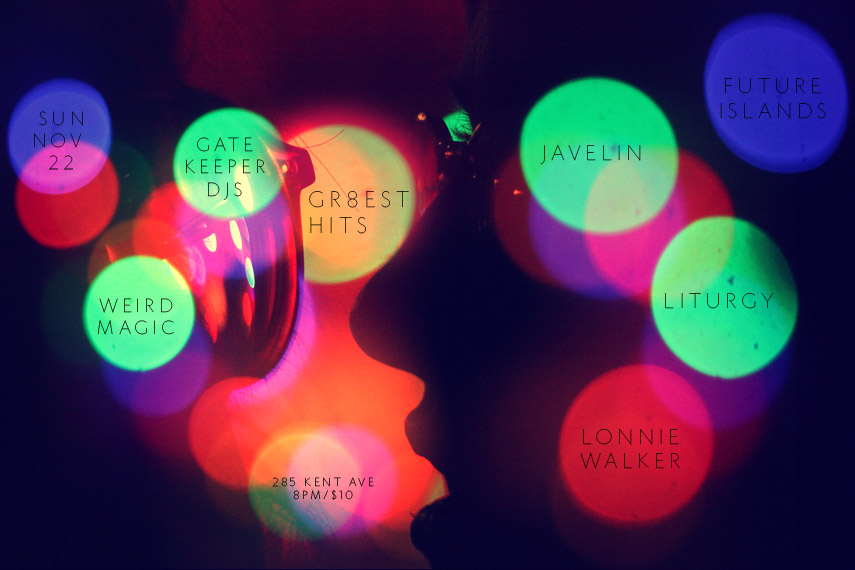 tonight: weird magic joins javelin, gatekeeper, greatest hits, future islands, liturgy