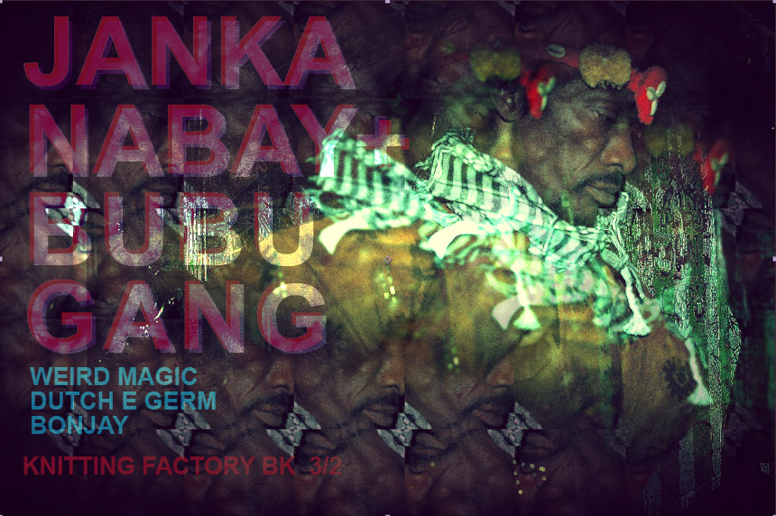 this weds: janka nabay w/ weirdmagic, dutch e germ, bonjay