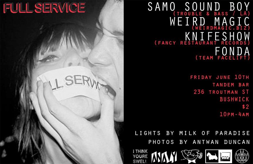 gig: full service @ tandem w/ samo sound boy, fonda, knifeshow